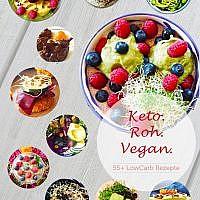 Keto.Roh.Vegan. Teil II - Ketogene rohvegane Rezepte